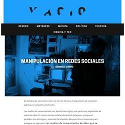 Manipulación en redes sociales - Revista Vacío