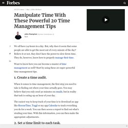Forbes - Manipulate Time With These Powerful 20 Time Management Tips