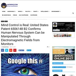 Mind Control is Real: United States Patent 6506148 B2 Confirms Human Nervous System Can be Manipulated Through Electromagnetic Fields from Monitors