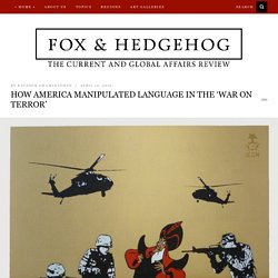 How America Manipulated Language in the 'War on Terror'