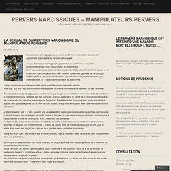 La sexualité du Pervers Narcissique ou Manipulateur Pervers