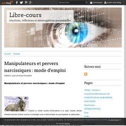 Manipulateurs et pervers narcissiques : mode d'emploi - Libre-cours