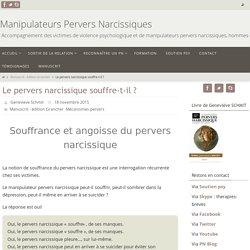 Le pervers narcissique souffre-t-il ? - Manipulateurs Pervers Narcissiques