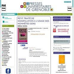 Petit traité de manipulation à l'usage des honnêtes gens - Edition limitée - De Robert-Vincent Joule (dir.) et Jean-Léon Beauvois (EAN13 : 9782706117350)