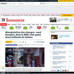 Manipulation des changes : neuf banques, dont la BNP, vont payer deux milliards de dollars