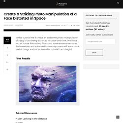 Create a Striking Photo Manipulation of a Face Distorted in Space - Photoshop Tutorials