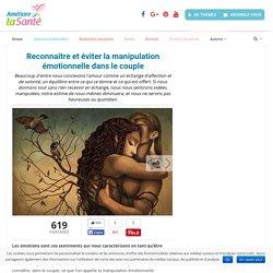 Reconnaître et éviter la manipulation émotionnelle dans le couple - Améliore ta Santé