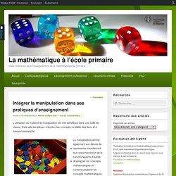Intégrer la manipulation dans ses pratiques d'enseignement – La mathématique à l'école primaire