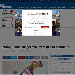 Manipulation du génome, vers une humanité 2.0