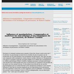 Influence et manipulation : Comprendre et maîtriser les mécanismes et les techniques de persuasion, de Robert Cialdini - Lisez gratuitement