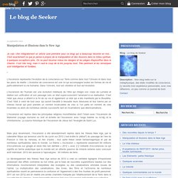 Manipulation et illusions dans le New Age - Le blog de Seeker