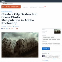 Create a City Destruction Scene Photo Manipulation in Adobe Photoshop - Tuts+ Design & Illustration Tutorial