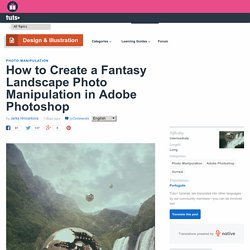 How to Create a Fantasy Landscape Photo Manipulation in Adobe Photoshop - Tuts+ Design & Illustration Tutorial