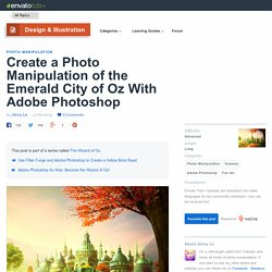 create-a-photo-manipulation-of-the-emerald-city-of-oz-with-adobe-photoshop