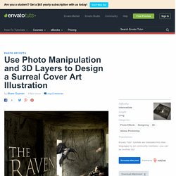 Use Photo Manipulation and 3D Layers to Design a Surreal Cover Art Illustration