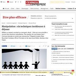Manipulation : comment déjouer six techniques insidieuses