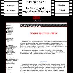 Notre manipulation - TPE 2008/2009: Photographie Argentique et Numérique