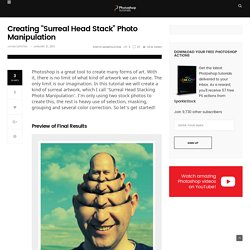 "Creating ""Surreal Head Stack"" Photo Manipulation - Photoshop Tutorials"