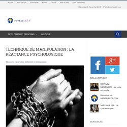 Technique de manipulation : La réactance psychologique