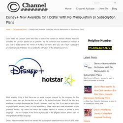 Disney+ Now Available On Hotstar With No Manipulation In Subscription Plans