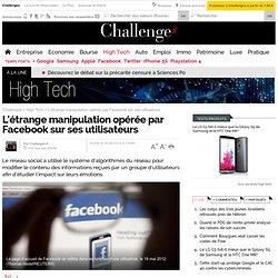 L'étrange manipulation opérée par Facebook sur ses utilisateurs