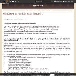 Manipulations génétiques, un danger mal évalué ? - hstes1.com