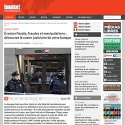 Évasion fiscale, fraudes et manipulations : découvrez le casier judiciaire de votre banque