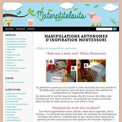 Manipulations autonomes d'inspiration Montessori - Classe maternelle - Materptitelouts