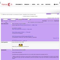 manipulations, pervers narcissiques (suite) - Les internautes ont la parole - FORUM Forum Toute Une Histoire