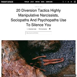 20 Diversion Tactics Highly Manipulative Narcissists, Sociopaths and Psychopaths Use to Silence You