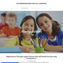 Manipulatives - ACCOMMODATIONS FOR ALL LEARNERS