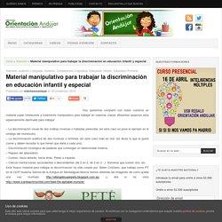 Material manipulativo para trabajar la discriminación en educación infantil y especial