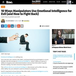 10 Ways Manipulators Use Emotional Intelligence for Evil (and How to Fight Back)