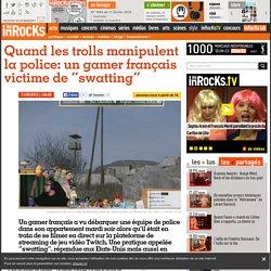 """Quand les trolls manipulent la police: un gamer français victime de """"swatting"""""""