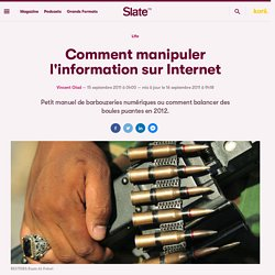 Comment manipuler l'information sur Internet