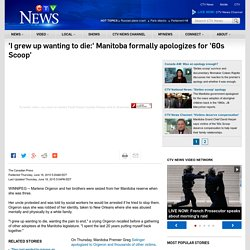 'I grew up wanting to die:' Manitoba formally apologizes for '60s Scoop'