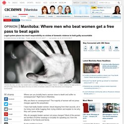 Manitoba: Where men who beat women get a free pass to beat again