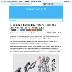 "Mankind's Forbidden History Holds the Answer for the ""Missing Link"""
