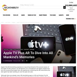 Apple TV Plus AR To Dive Into All Mankind's Memories