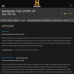 Mankind The Story of All of Us Episode Guide - Episode Guide