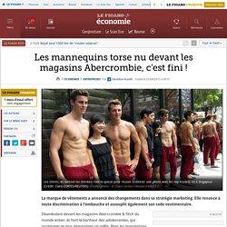 Les mannequins torse nu devant les magasins Abercrombie, c'est fini !