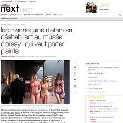 Les mannequins d'Etam se déshabillent au musée d'Orsay... qui veut porter plainte