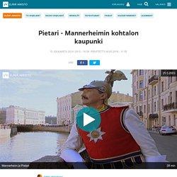 Pietari - Mannerheimin kohtalon kaupunki