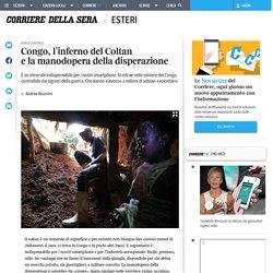 Congo, l'inferno del Coltan e la manodopera della disperazione