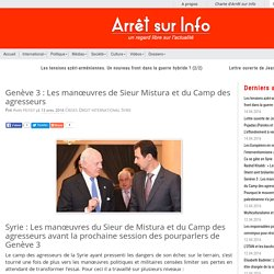 Genève 3 : Les manœuvres de Sieur Mistura et du Camp des agresseurs