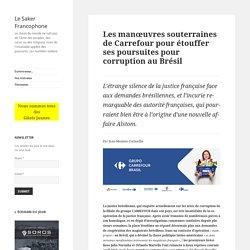 Les manœuvres souterraines de Carrefour pour étouffer ses poursuites pour corruption au Brésil