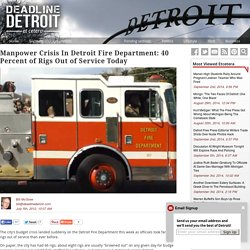 Manpower Crisis In Detroit Fire Department: 40 Percent of Rigs Out of Service Today –  Deadline Detroit