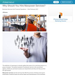 Why Should You Hire Manpower Services? by Primus Work Force