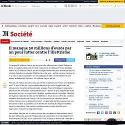 Il manque 50millions d'euros par an pour lutter contre l'illettrisme