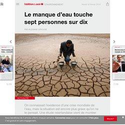 Le manque d'eau touche sept personnes sur dix - Edition du soir Ouest France - 16/02/2016